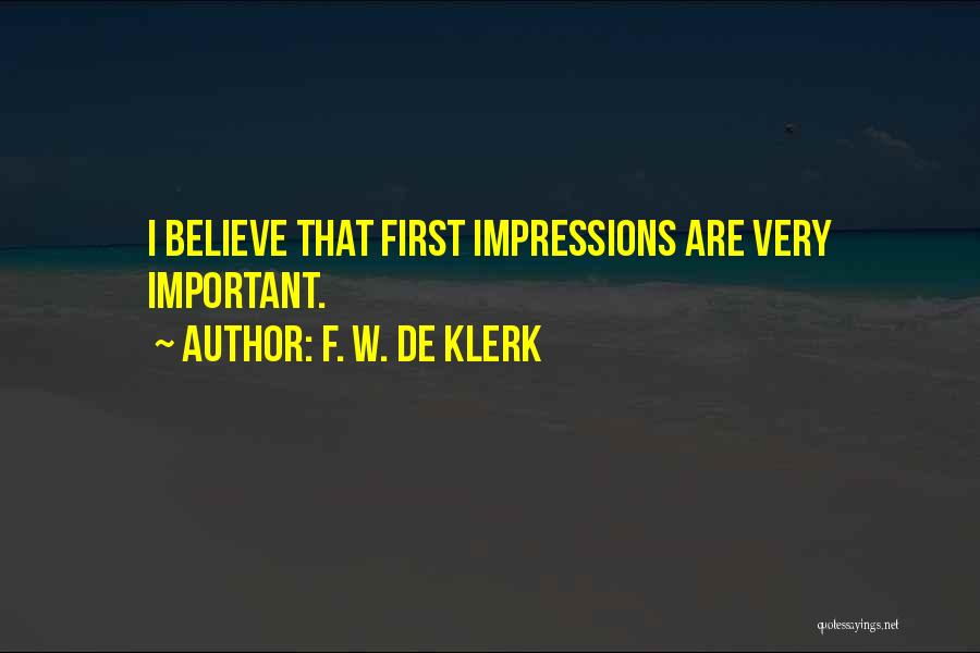 First Impressions Quotes By F. W. De Klerk