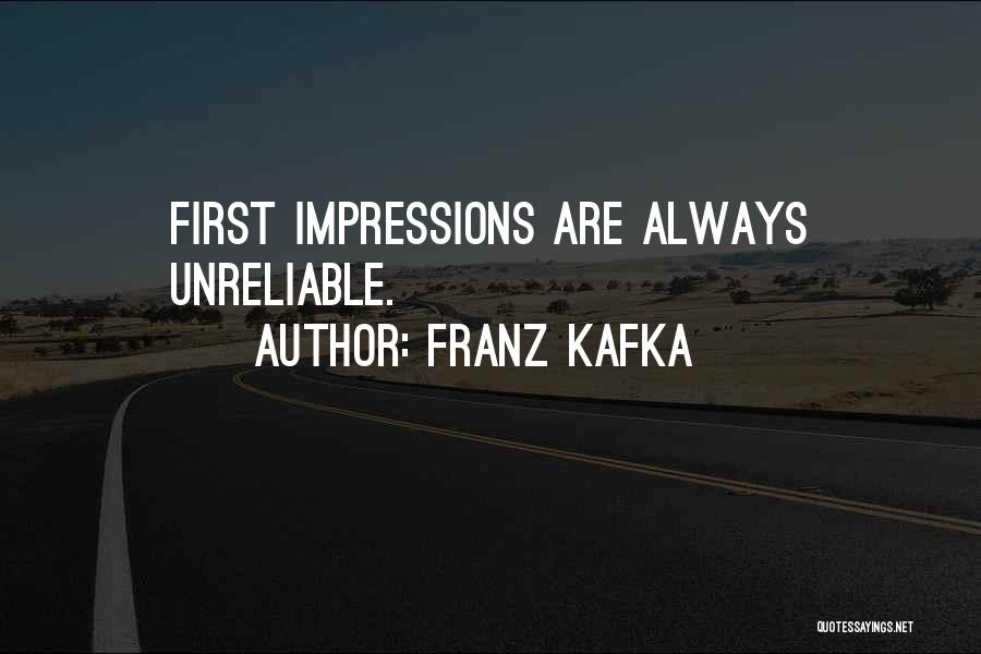 First Impressions Quotes By Franz Kafka