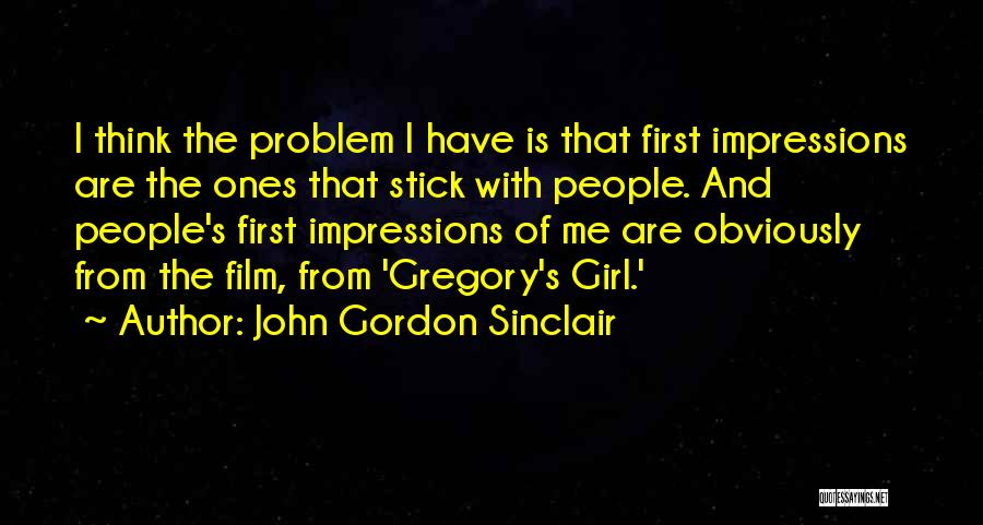 First Impressions Quotes By John Gordon Sinclair