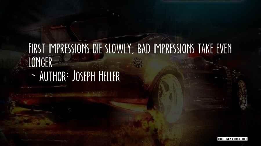 First Impressions Quotes By Joseph Heller