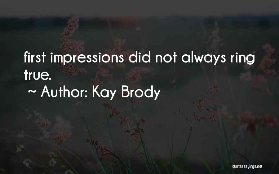 First Impressions Quotes By Kay Brody