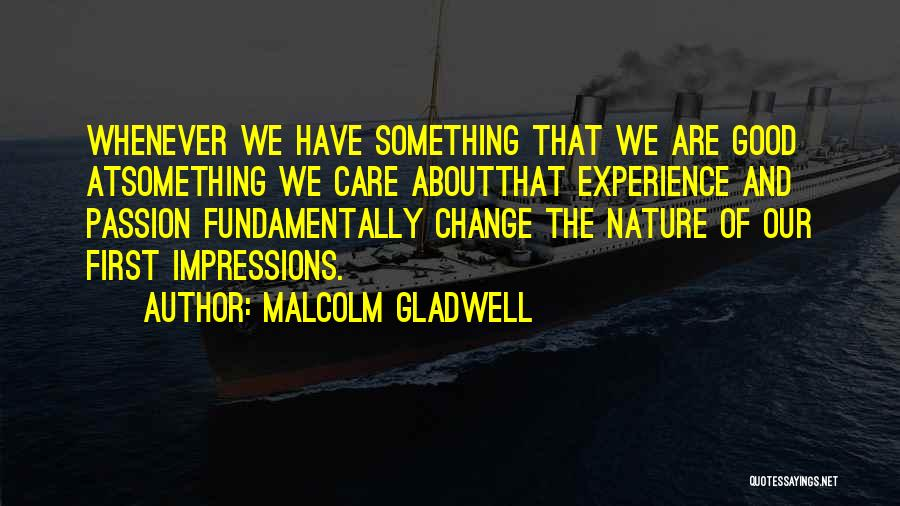 First Impressions Quotes By Malcolm Gladwell