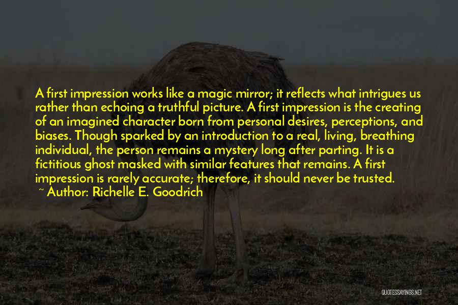 First Impressions Quotes By Richelle E. Goodrich