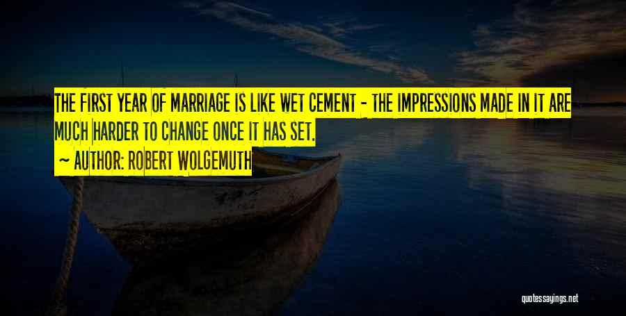 First Impressions Quotes By Robert Wolgemuth