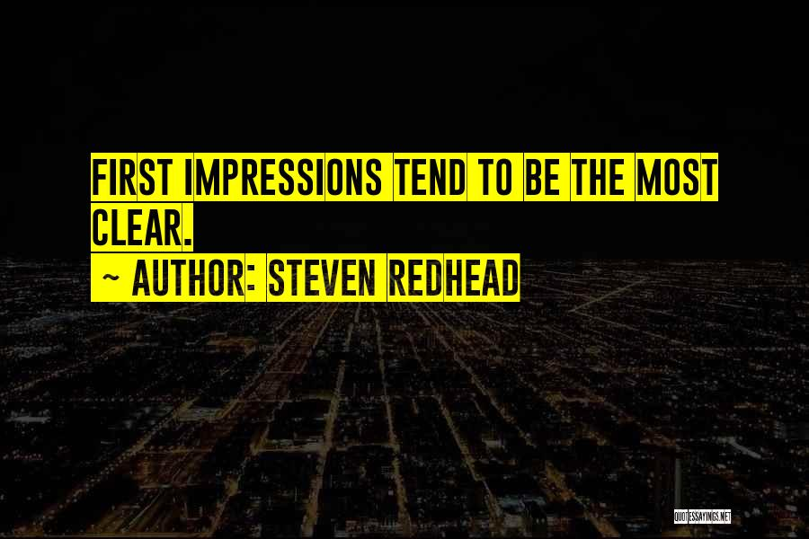 First Impressions Quotes By Steven Redhead