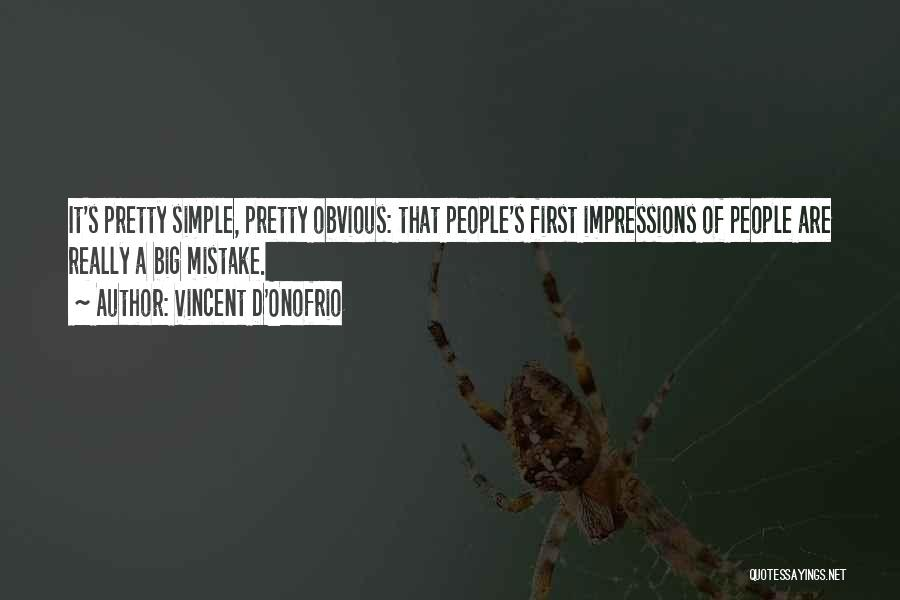 First Impressions Quotes By Vincent D'Onofrio