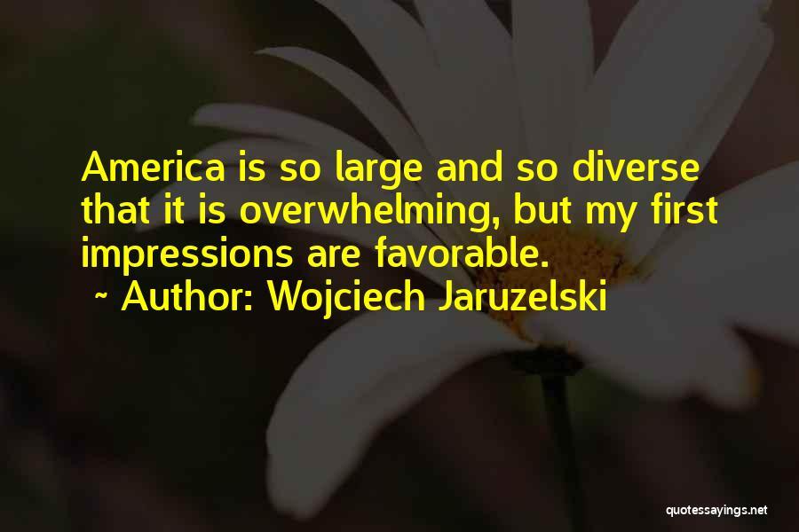 First Impressions Quotes By Wojciech Jaruzelski