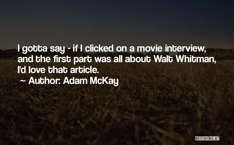 First Interview Quotes By Adam McKay