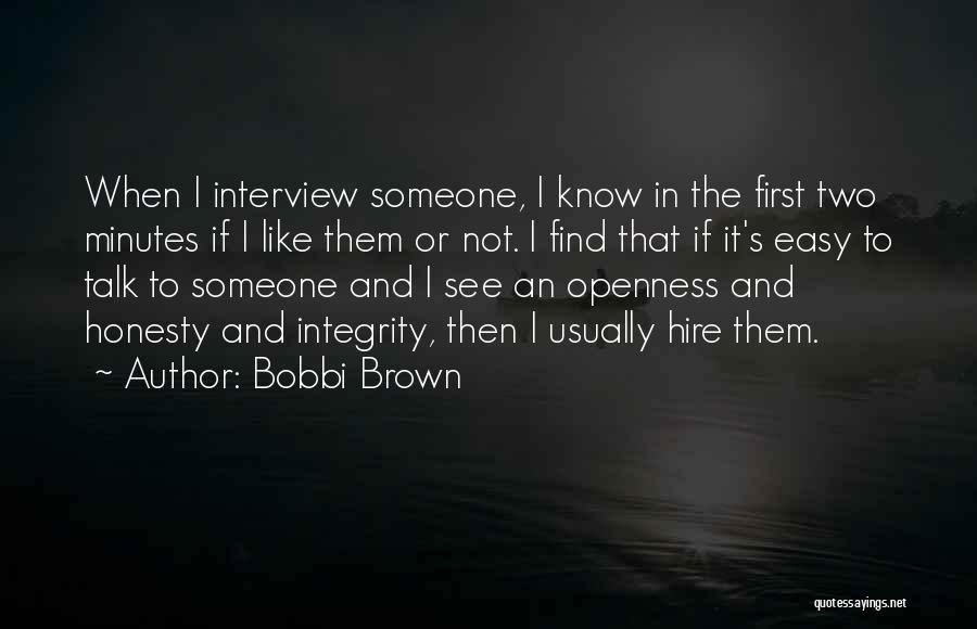 First Interview Quotes By Bobbi Brown