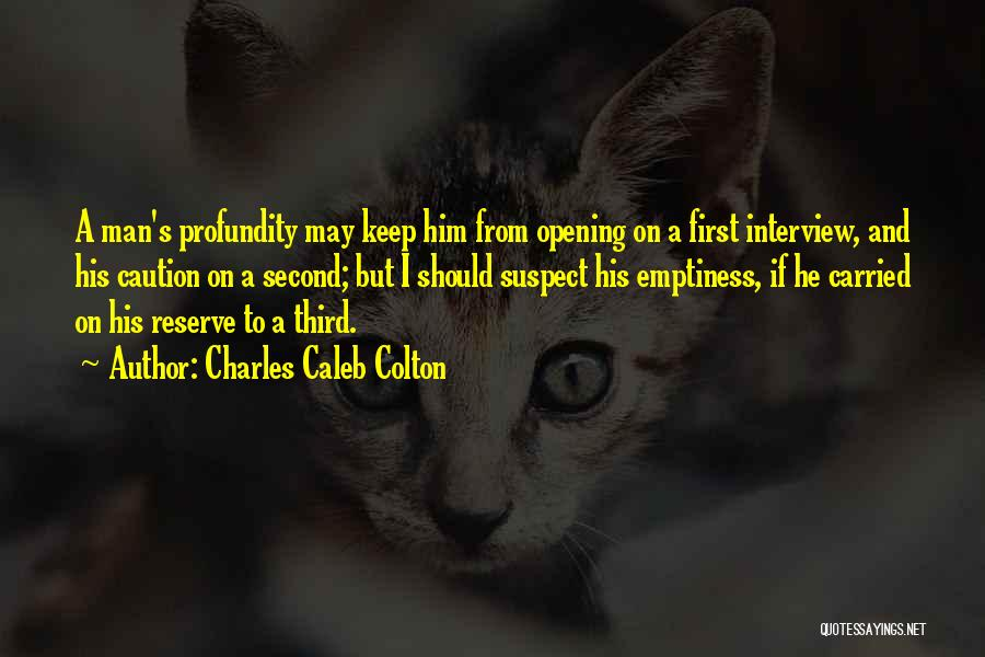 First Interview Quotes By Charles Caleb Colton