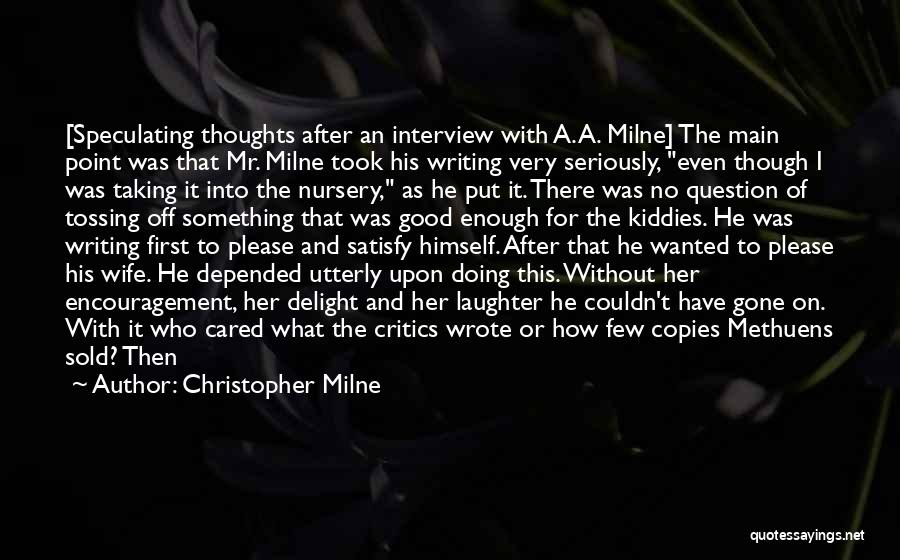 First Interview Quotes By Christopher Milne