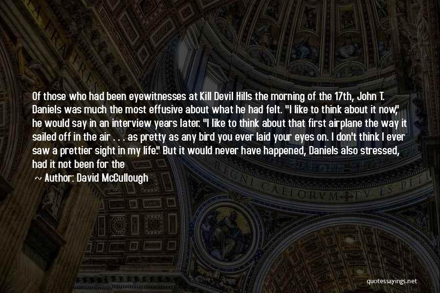First Interview Quotes By David McCullough