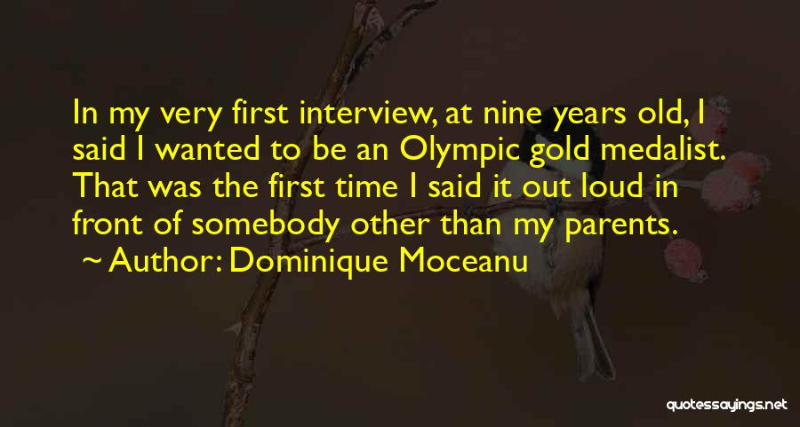First Interview Quotes By Dominique Moceanu