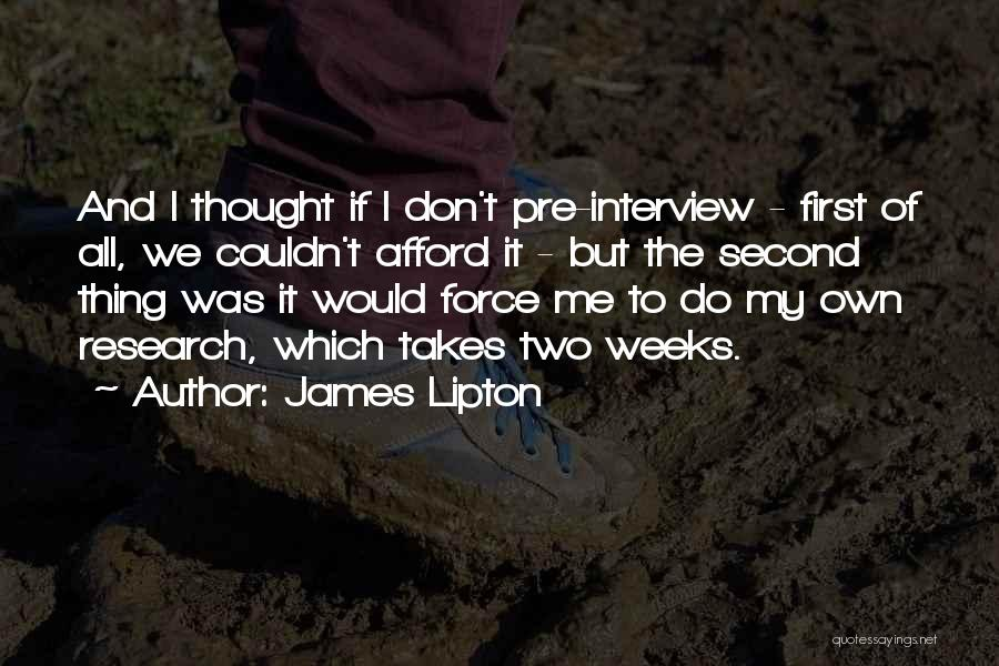 First Interview Quotes By James Lipton