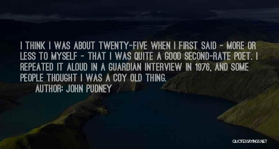 First Interview Quotes By John Pudney