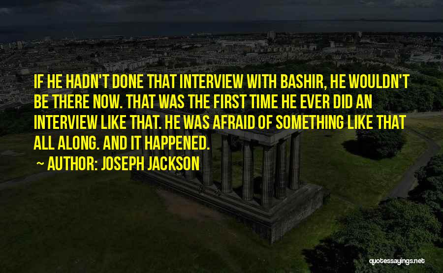 First Interview Quotes By Joseph Jackson