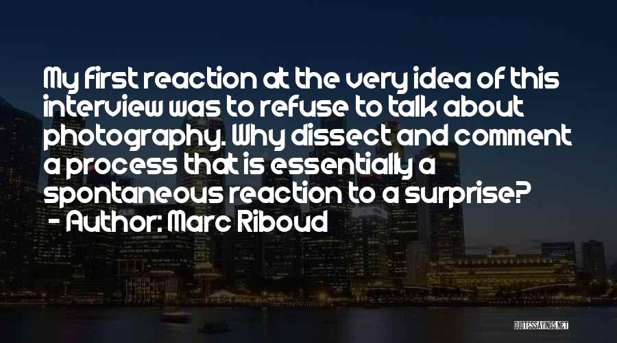First Interview Quotes By Marc Riboud