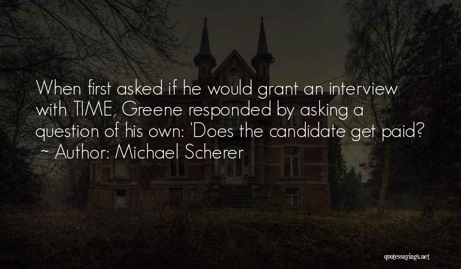 First Interview Quotes By Michael Scherer