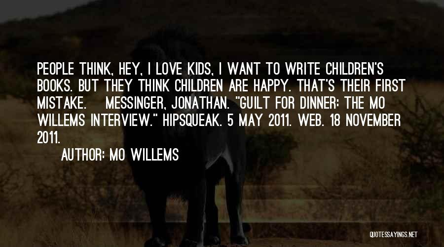 First Interview Quotes By Mo Willems
