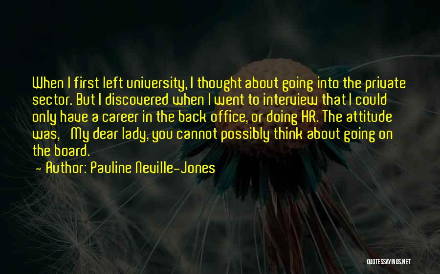 First Interview Quotes By Pauline Neville-Jones