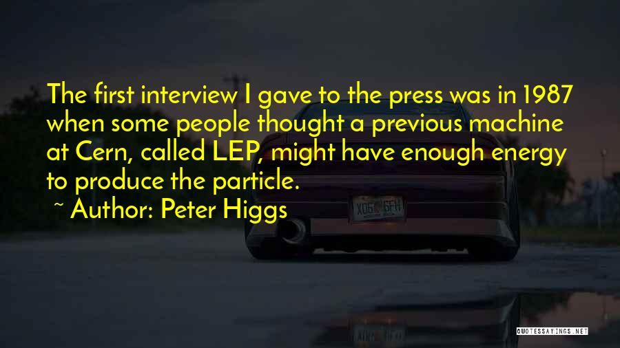 First Interview Quotes By Peter Higgs