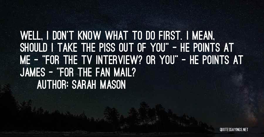 First Interview Quotes By Sarah Mason
