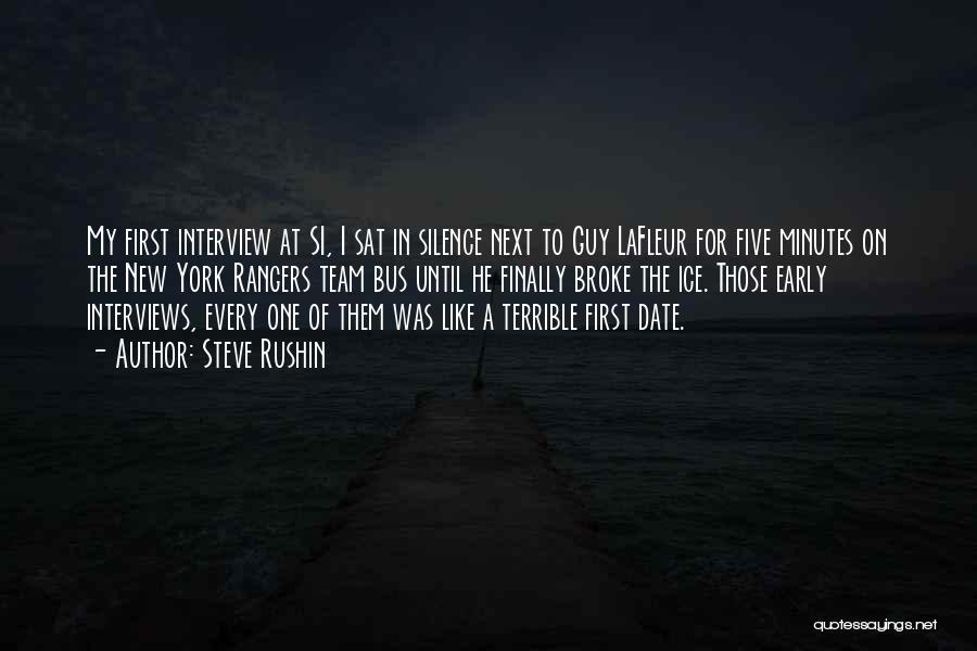 First Interview Quotes By Steve Rushin