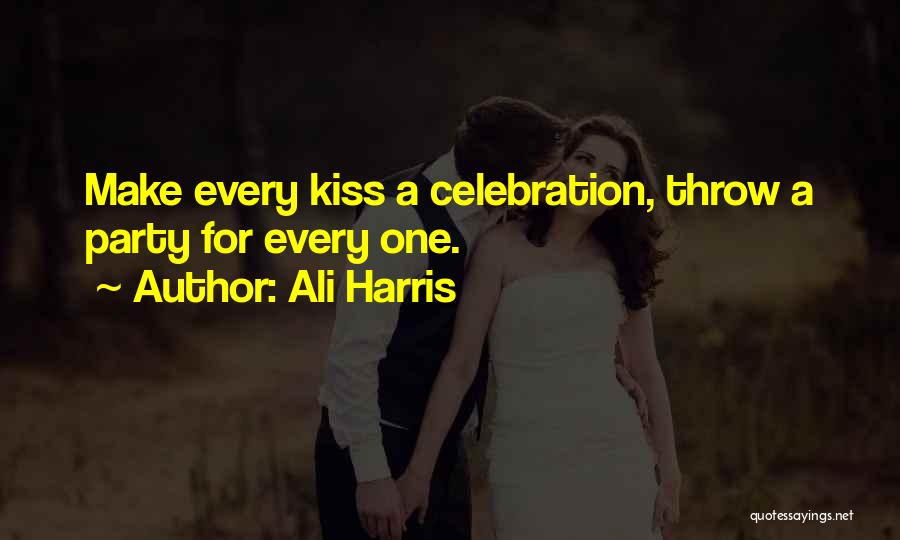 First Kiss Last Kiss Quotes By Ali Harris