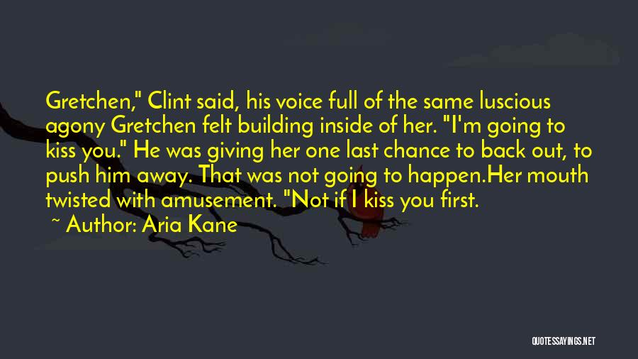 First Kiss Last Kiss Quotes By Aria Kane