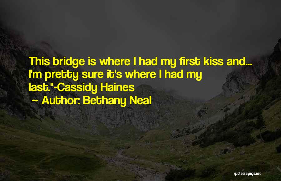 First Kiss Last Kiss Quotes By Bethany Neal