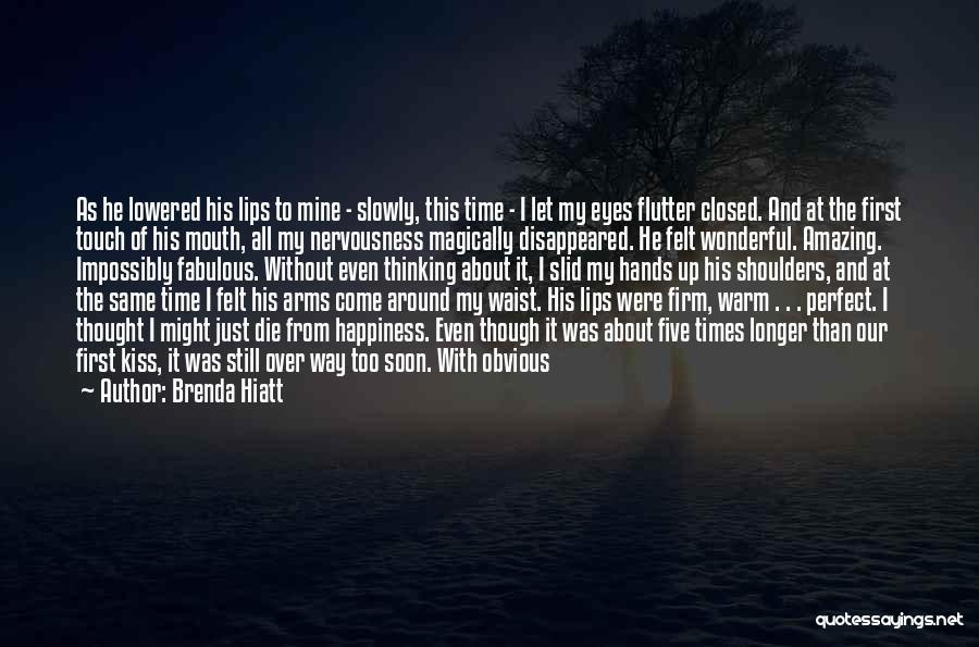 First Kiss Last Kiss Quotes By Brenda Hiatt