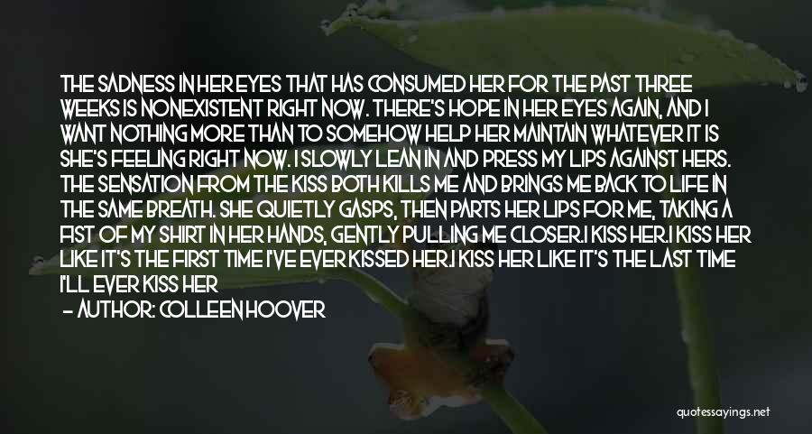 First Kiss Last Kiss Quotes By Colleen Hoover