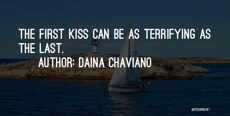 First Kiss Last Kiss Quotes By Daina Chaviano