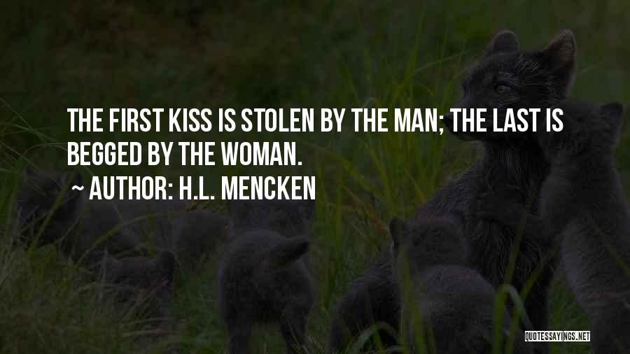 First Kiss Last Kiss Quotes By H.L. Mencken