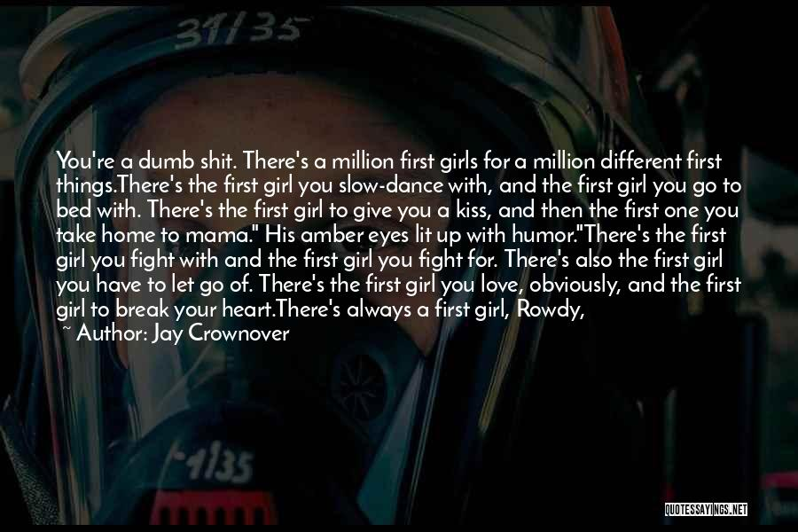 First Kiss Last Kiss Quotes By Jay Crownover