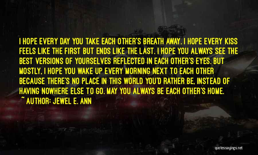 First Kiss Last Kiss Quotes By Jewel E. Ann
