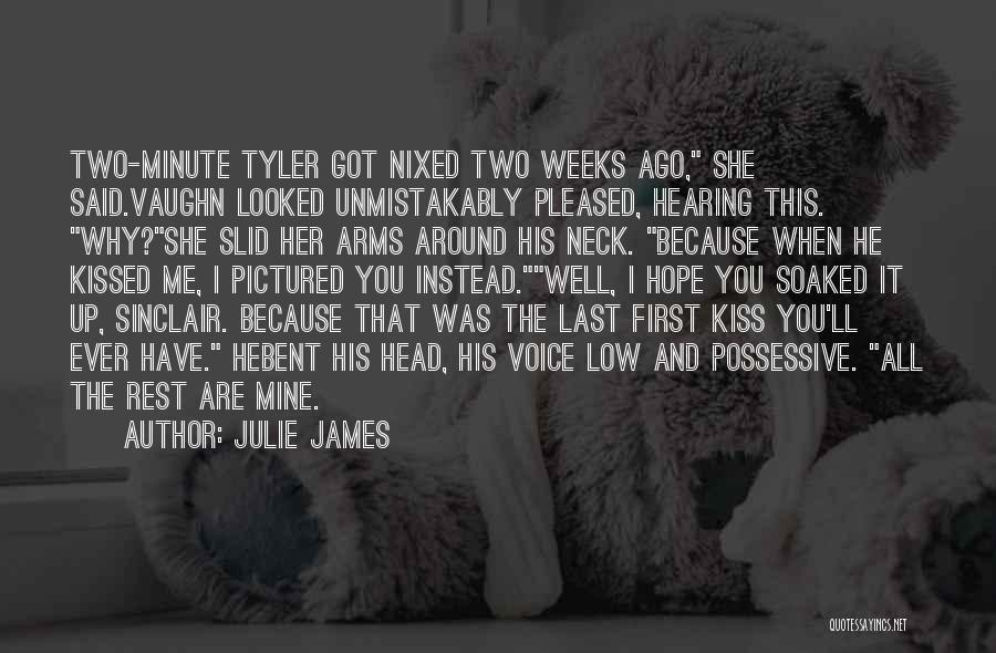 First Kiss Last Kiss Quotes By Julie James