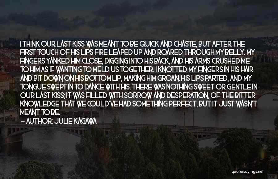 First Kiss Last Kiss Quotes By Julie Kagawa