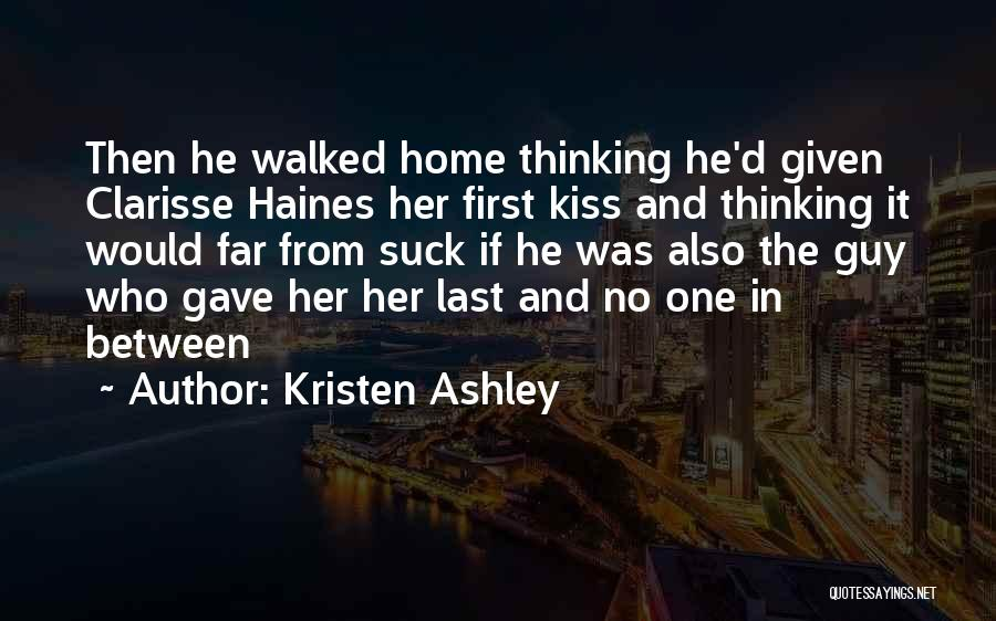 First Kiss Last Kiss Quotes By Kristen Ashley