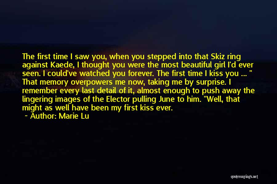 First Kiss Last Kiss Quotes By Marie Lu