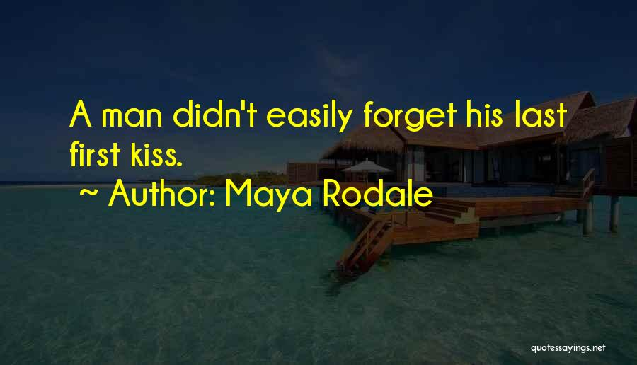 First Kiss Last Kiss Quotes By Maya Rodale