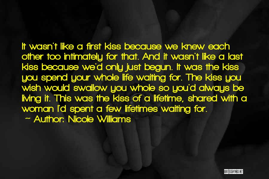 First Kiss Last Kiss Quotes By Nicole Williams