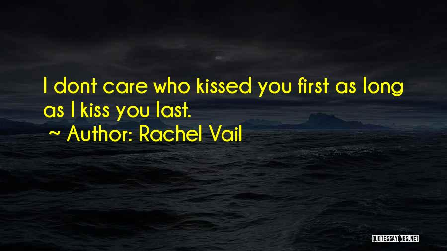 First Kiss Last Kiss Quotes By Rachel Vail