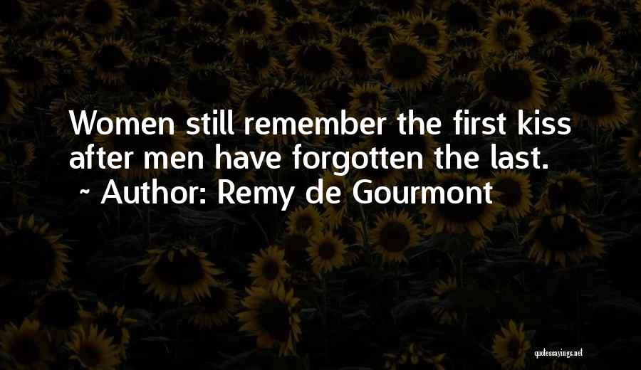 First Kiss Last Kiss Quotes By Remy De Gourmont