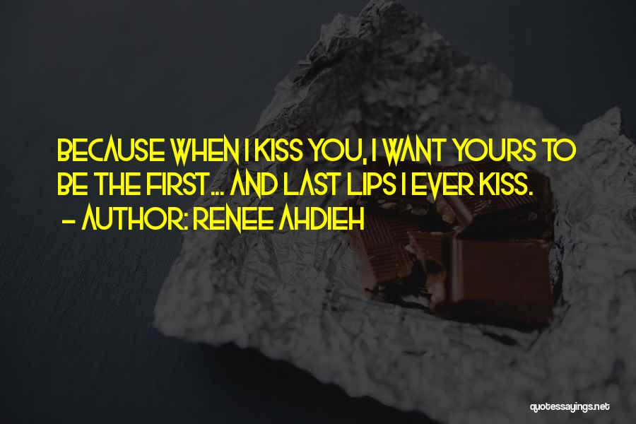 First Kiss Last Kiss Quotes By Renee Ahdieh