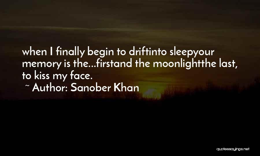 First Kiss Last Kiss Quotes By Sanober Khan