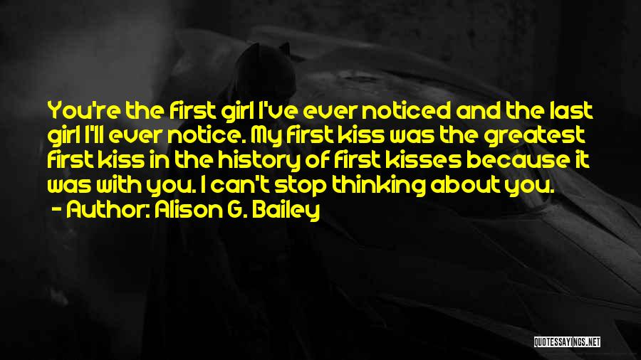 First Kisses Quotes By Alison G. Bailey