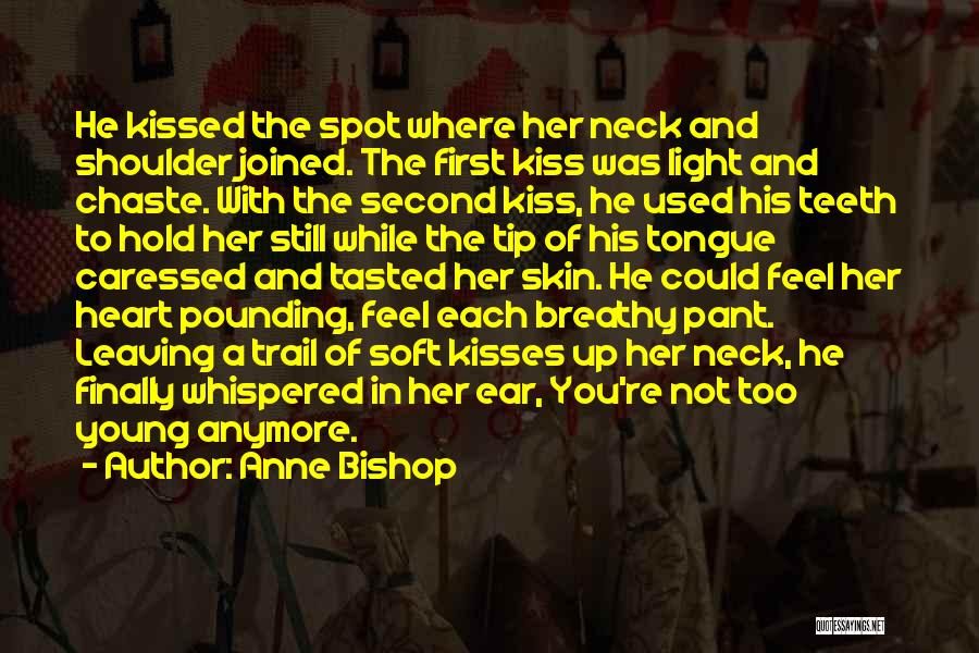 First Kisses Quotes By Anne Bishop