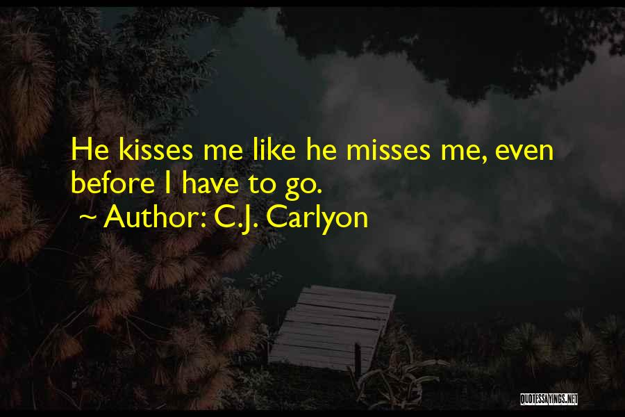 First Kisses Quotes By C.J. Carlyon
