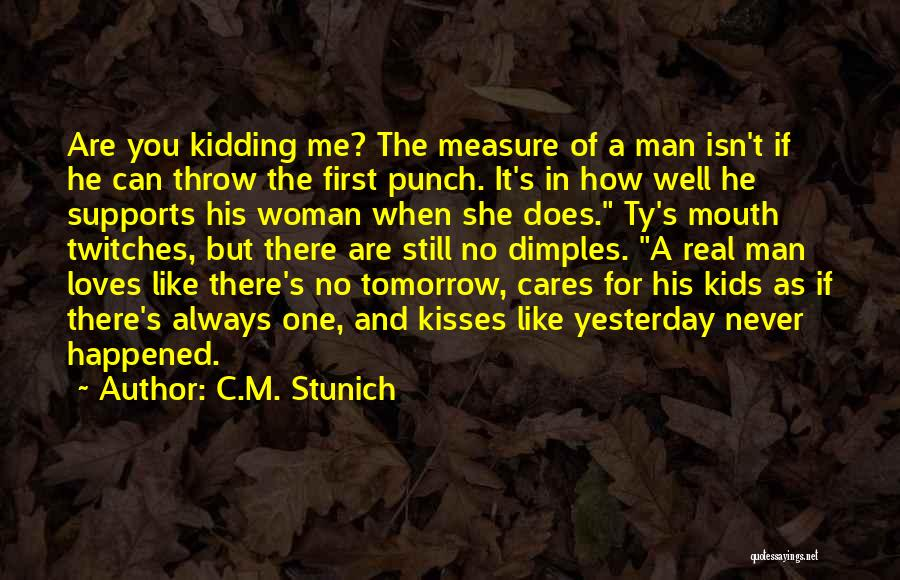 First Kisses Quotes By C.M. Stunich